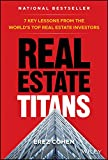 Real Estate Investing Books! -  Real Estate Titans: 7 Key Lessons from the World's Top Real Estate Investors