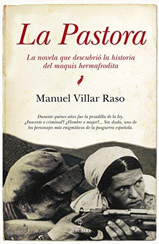 La Pastora: La novela que descubrió la historia del maquis hermafrodita (Novela Historica)