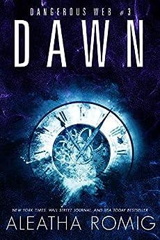 Dawn: Dangerous Web #3 by [Aleatha Romig, Lisa  Aurello]