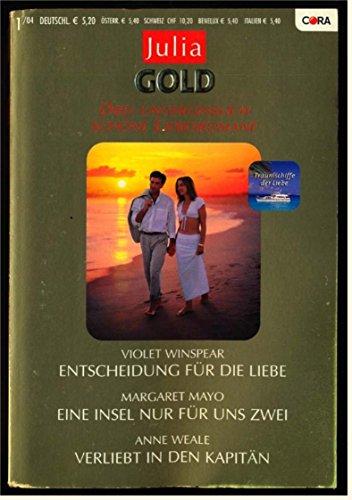 Julia Gold Band 1/04 - Entscheidung für die Liebe / eine Insel nur für uns zwei / verliebt in den Kapitän