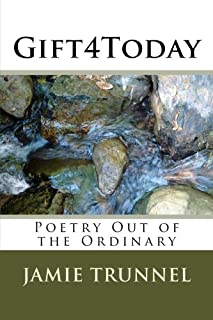 Gift4Today: Poetry Out of the Ordinary: Volume 1