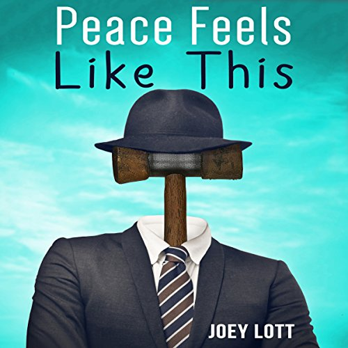Peace Feels Like This audiobook cover art