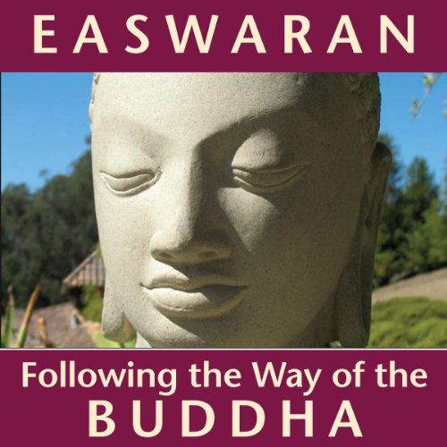 Following the Way of the Buddha                   By:                                                                                                                                 Eknath Easwaran                               Narrated by:                                                                                                                                 Eknath Easwaran                      Length: 2 hrs and 52 mins     6 ratings     Overall 5.0
