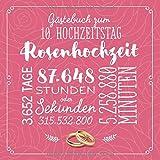 Gästebuch zum 10. Hochzeitstag ~ Rosenhochzeit: Deko & Geschenk zur Feier der Rosen Hochzeit - 10 Jahre - Buch für Glückwünsche und Fotos der Gäste