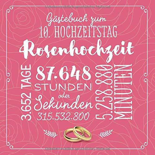 Gästebuch zum 10. Hochzeitstag ~ Rosenhochzeit: Deko & Geschenk zur Feier der Rosen Hochzeit - 10...