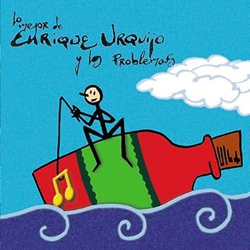 Lo mejor de Enrique Urquijo y Los Problemas