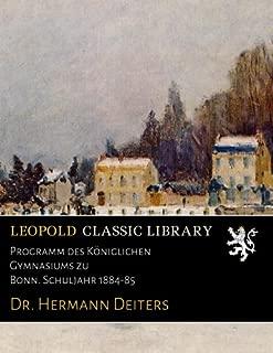 Programm des Königlichen Gymnasiums zu Bonn. Schuljahr 1884-85 (German Edition)