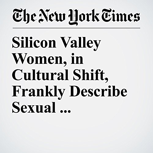 Silicon Valley Women, in Cultural Shift, Frankly Describe Sexual Harassment audiobook cover art