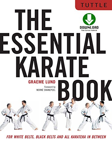 The Essential Karate Book: For White Belts, Black Belts and All Levels In Between [Companion Video Included]