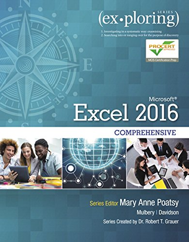 Exploring Microsoft Office Excel 2016 Comprehensive (Book Only, No MyITLab Included) (Exploring for