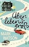 Mark Watson: Überlebensgroß