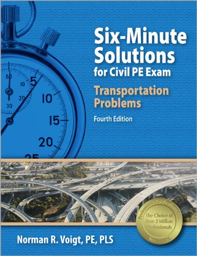 Six-Minute Solutions for Civil PE Exam Transportation Problems, 4th Ed