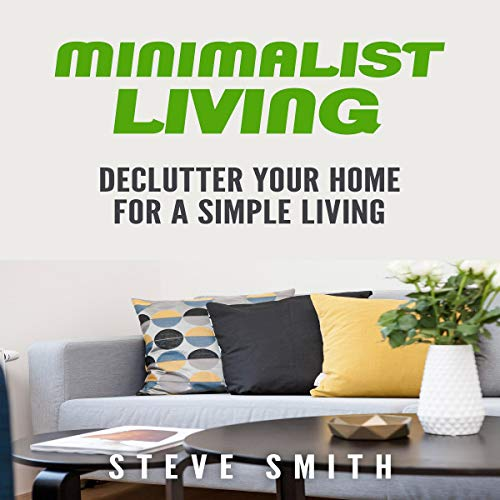 Minimalist Living: Declutter Your Home for a Simple Living cover art