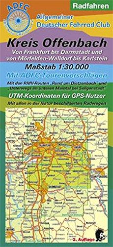 Radfahren - Kreis Offenbach: Von Frankfurt bis Darmstadt und von Mörfelden-Walldorf bis Karlstein; Maßstab 1:30.000; Mit ADFC-Tourenvorschlägen; Mit ... mit ADFC-Tourenvorschlägen)