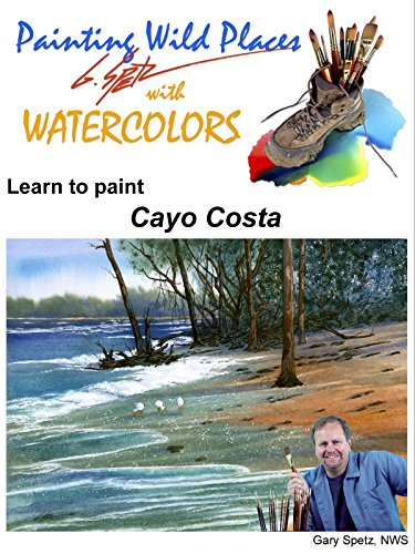 Painting Wild Places with Watercolors: Learn To Paint Cayo Costa