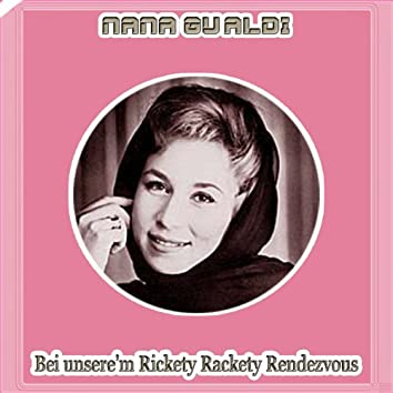Bei unsere'm Rickety Rackety Rendezvous