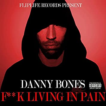 F**k Living in Pain