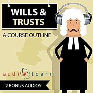 Wills and Trusts AudioLearn     Audio Law Outlines              By:                                                                                                                                 AudioLearn Legal Content Team                               Narrated by:                                                                                                                                 Terry Rose                      Length: 13 hrs and 9 mins     11 ratings     Overall 4.1