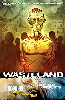 Wasteland Vol. 3: Black Steel in the Hour of Chaos by [Antony Johnston, Christopher Mitten]