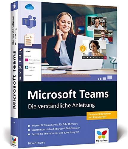 Microsoft Teams: Die verständliche Anleitung. Teamarbeit und Homeoffice effizient gestalten