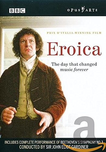 Eroica - The Day That Changed Music Forever