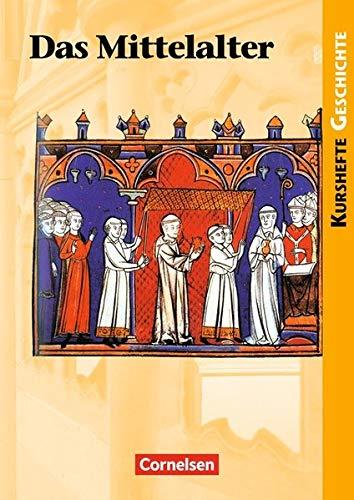 Kurshefte Geschichte - Allgemeine Ausgabe: Das Mittelalter: Schülerbuch