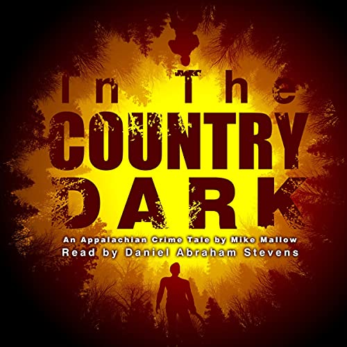 In the Country Dark Audiobook By Mike Mallow cover art