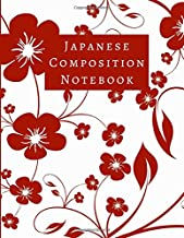 "Japanese Composition Notebook: Creative Japanese Writing Book, Kanji, Hiragana and Katakana Characters Handwriting Practice Composition Notebook ... 8.5""X11"" 120 Pages (Japanese Letter Notebook)"