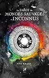 Le Tarot des Mondes Inconnus et Sauvages