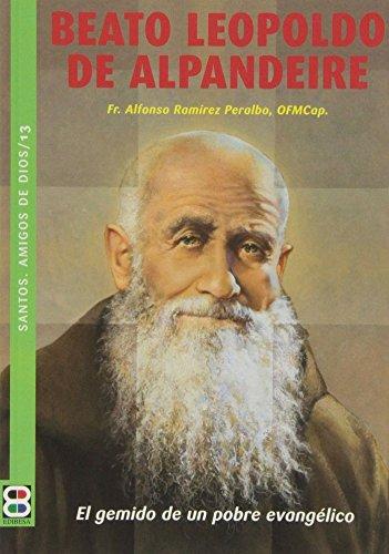 BEATO LEOPOLDO DE ALPANDEIRE: El gemido de un pobre evangélico
