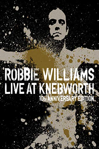 Robbie Williams: Live At Knebworth - 10th Anniversary Edition [Blu-ray]