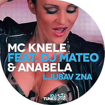 Ljubav Zna (feat. DJ Mateo, Anabela)