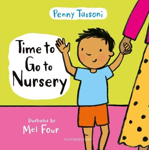 Time to Go to Nursery: Help your child settle into nursery and dispel any...
