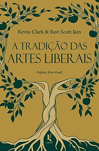 A Tradição das Artes Liberais: uma Filosofia da Educação Clássica Cristã