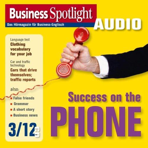 Business Spotlight Audio - Success on the phone. 3/2012 audiobook cover art