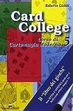 Card college. Corso di cartomagia moderna: 5