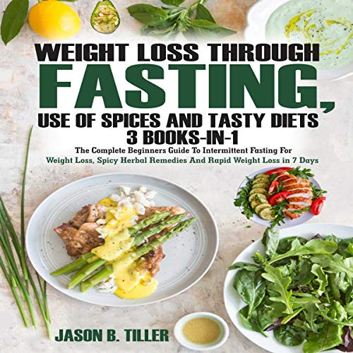 Weight Loss Through Fasting, Use of Spices and Tasty Diets 3 Books in 1 audiobook cover art