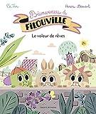 Bienvenue à Filouville, Tome 01 - Le voleur de rêves