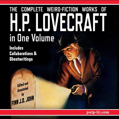 Page de couverture de The Complete Weird-Fiction Works of H.P. Lovecraft: In One Volume