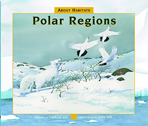 Compare Textbook Prices for About Habitats: Polar Regions About Habitats, 7  ISBN 9781561458325 by Sill, Cathryn,Sill, John