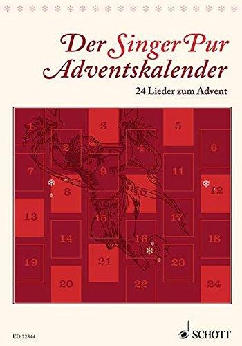 Der Singer Pur Adventskalender: 24 Lieder zum Advent. gemischter Chor (SAATBB) oder 6 Solostimmen. Chorbuch.