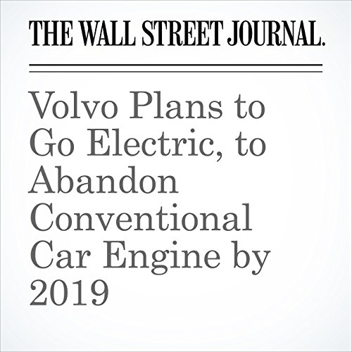 Volvo Plans to Go Electric, to Abandon Conventional Car Engine by 2019 copertina