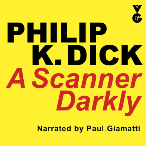A Scanner Darkly                   By:                                                                                                                                 Philip K. Dick                               Narrated by:                                                                                                                                 Paul Giamatti                      Length: 9 hrs and 15 mins     47 ratings     Overall 4.8
