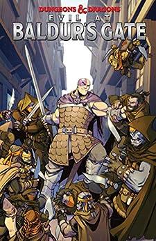 Dungeons & Dragons: Evil at Baldur's Gate by [Jim Zub, Dean Kotz, Steven Cummings, Harvey Tolibao, Ramon Bachs, Ramón F. Bachs, Francesco Mortarino]