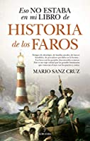 Eso no estaba en mi libro de historia de los faros / That Was Not in My History of Lighthouses Book