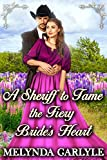 A Sheriff to Tame the Fiery Bride's Heart: A Historical Western Romance Novel