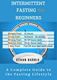 INTERMITTENT FASTING FOR BEGINNERS: A...