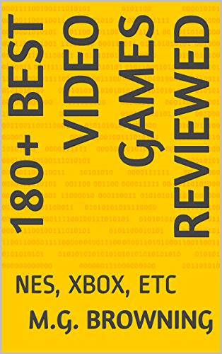 180+ Best Video Games Reviewed: NES, XBOX, ETC (English Edition)