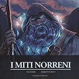 I Miti Norreni: Il Libro Illustrato...