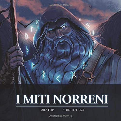 I Miti Norreni: Il Libro Illustrato